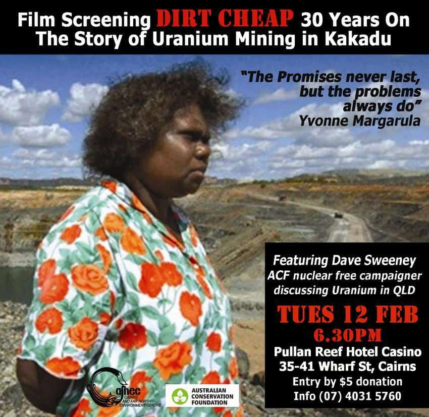 Film screening and presentation: 'Dirt Cheap – 30 Years On' The story of uranium mining in Kakadu.