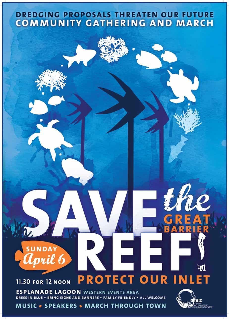 This Sunday! Save The Reef – Protect Our Inlet. Cairns community gathering and march.