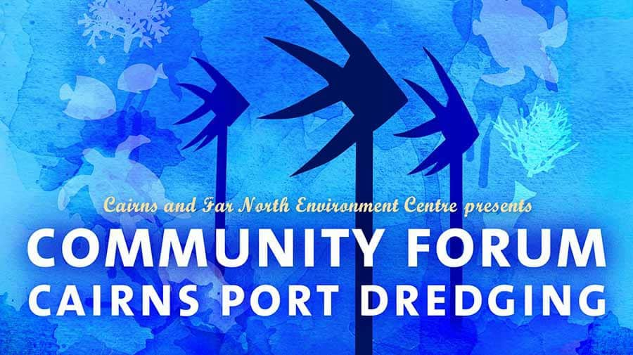 Community forum on Cairns Port Dredging Announced